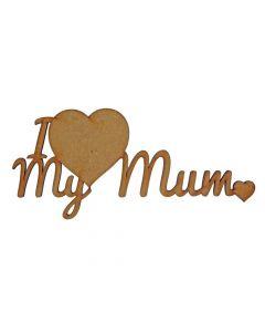 Quotes: I Love My Mum (100mm x 45mm)